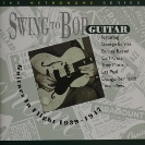 Image of Hep CD66 - Swing To Bop Guitar - Guitars In Flight 1939-1947