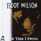 Image of Hep CD1020 - Teddy Wilson & His Orchestra - Of Thee I Swing