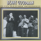 Image of Hep CD1038 - Benny Goodman & His Orchestra - Plays Fletcher Henderson