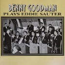 Image of Hep CD1053 - Benny Goodman & His Orchestra - Plays Eddie Sauter
