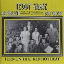 Image of Hep CD1054 - Teddy Grace - Turn On That Red Hot Heat