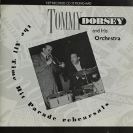 Image of Hep CD39 - Tommy Dorsey & His Orchestra - The All Time Hit Parade Rehearsals